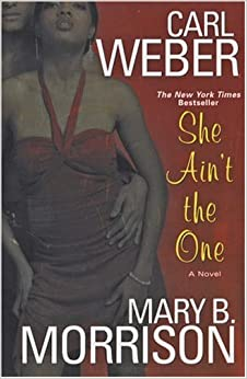Book She Ain't the One: A Novel
