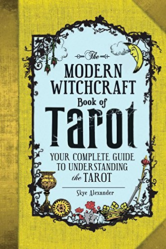 The Modern Witchcraft Book of Tarot: Your Complete Guide to Understanding the Tarot [Skye Alexander] (Tapa Dura)