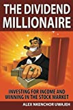 img - for The Dividend Millionaire: Investing for Income and winning in the stock market book / textbook / text book
