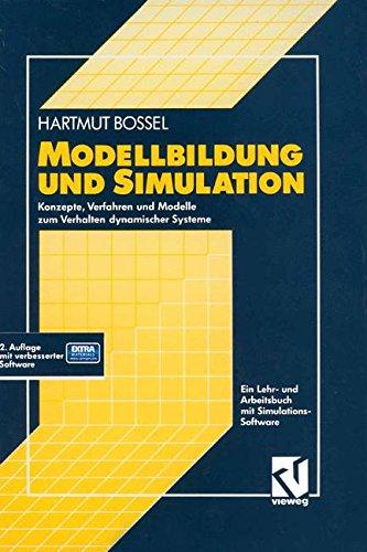 Modellbildung und Simulation: Konzepte, Verfahren und Modelle zum Verhalten dynamischer Systeme. Ein Lehr- und Arbeitsbuch