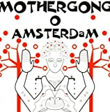 O Amsterdam by Mother Gong