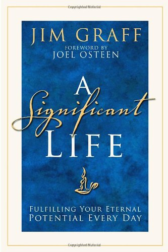 a-significant-life-fulfilling-your-eternal-potential-every-day