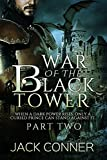 War of the Black Tower: Part Two of a Dark Epic Fantasy Series: Revenge of the Dragon (The War of the Black Tower Trilogy Book 2)