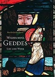Wilhelmina Geddes: Life and Work by Nicola…