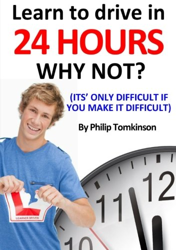 Learn to Drive in 24hrs - WHY NOT?