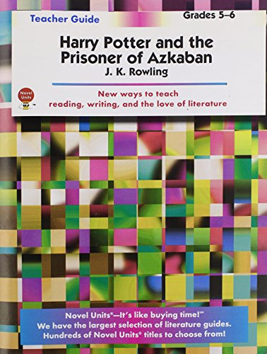 Harry Potter And The Prisoner Of Azkaban - Teacher Guide by Novel Units, Inc.