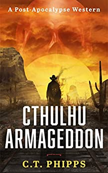 Cthulhu Armageddon by [Phipps, C. T.]