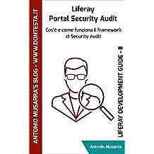 Liferay Portal Security Audit: Cos'è e come funziona il framework di Security Audit (Liferay Development Guide Vol. 2) (Italian Edition)