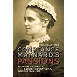 Constance Maynard's Passions: Religion, Sexuality, and an English Educational Pioneer, 1849-1935