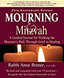 img - for Mourning and Mitzvah: A Guided Journal for Walking the Mourner s Path Through Grief to Healing (25th Anniversary Edition) book / textbook / text book