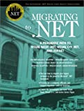img - for Migrating to .NET: A Pragmatic Path to Visual Basic .NET, Visual C++ .NET, and ASP.NET by Dhananjay Katre (2002-11-18) book / textbook / text book