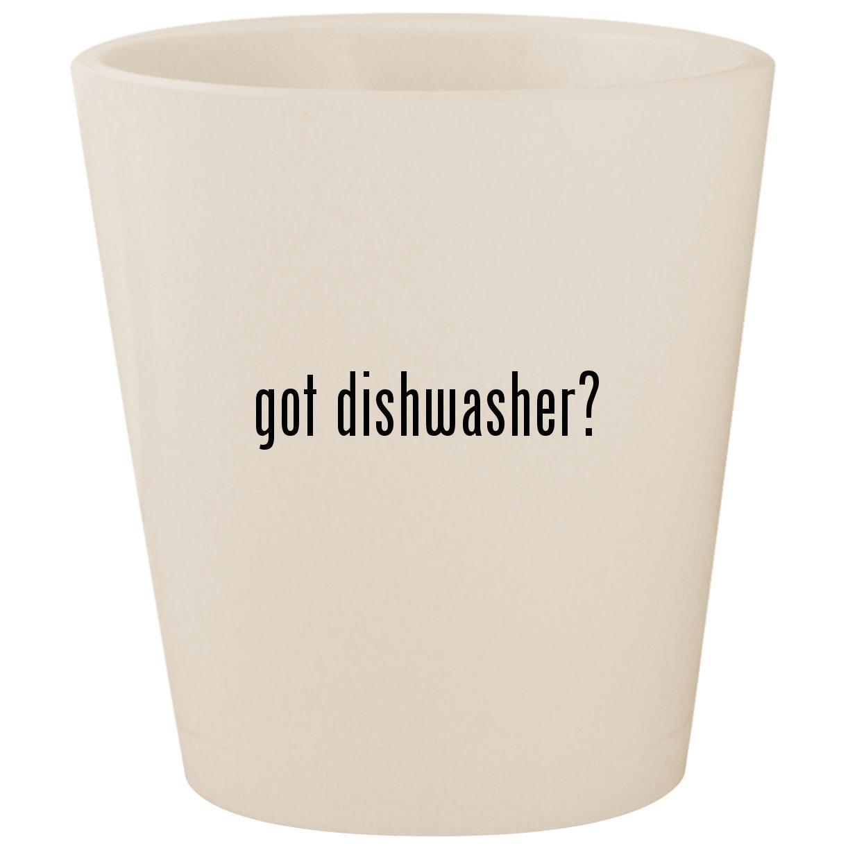 got dishwasher? - White Ceramic 1.5oz Shot Glass