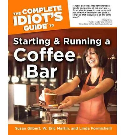 Download Starting & Running a Coffee BA (Complete Idiot's Guides (Lifestyle Paperback)) (Paperback) - Common ebook