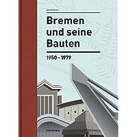 Bremen und seine Bauten: 1950–1979