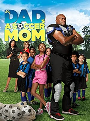 My Dad's A Soccer Mom [HD]
