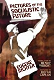 Pictures of a Socialistic Future by Eugen Richter (2010) Paperback