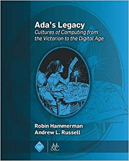 Ada's Legacy: Cultures of Computing from the Victorian to the Digital Age by Robin Hammerman (2015-10-30)