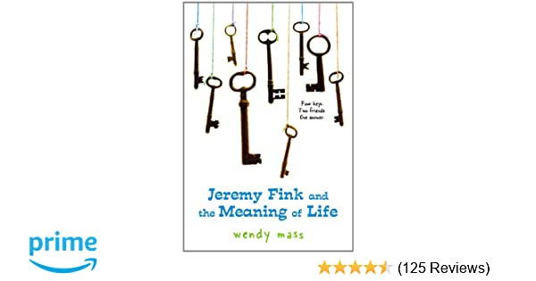 Jeremy Fink And The Meaning Of Life Wendy Mass 9780316058490