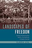 "Claudia Leal, ""Landscapes of Freedom: Building a Postemancipation Society in the Rainforests of Western Colombia"" (U Arizona Press, 2018)"