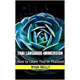 Thai Language Immersion: How to Learn Thai in Thailand