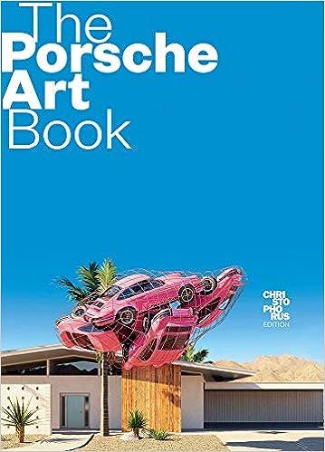 The Porsche Art Book: Christophorus Edition por Edwin Baaske epub