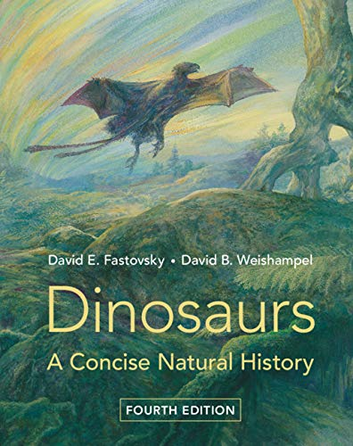 Dinosaurs: A Concise Natural History 4th Edition