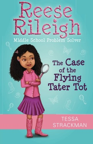 Search : Reese Rileigh: Middle School Problem Solver: The case of the flying tater tot (Volume 1)