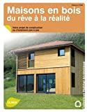 Maisons en bois, du rêve à la réalité : Votre projet de construction ou d'extension pas à pas