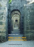 Bilder aus der Welt des Urchristentums: Das Römische Reich und die hellenistische Kultur als Lebensraum des frühen Christentums in den ersten zwei Jahrhunderten