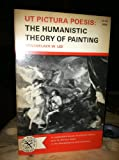 Ut Pictura Poesis : The Humanistic Theory of Painting, Lee, Rensselaer W., 039300399X