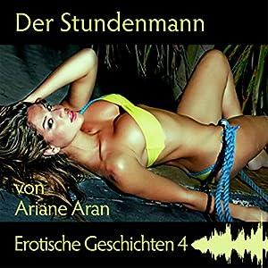 Der Stundenmann (Erotische Geschichten 4) Hörbuch