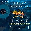 That Night: Schuldig für immer Hörbuch von Chevy Stevens Gesprochen von: Christiane Marx