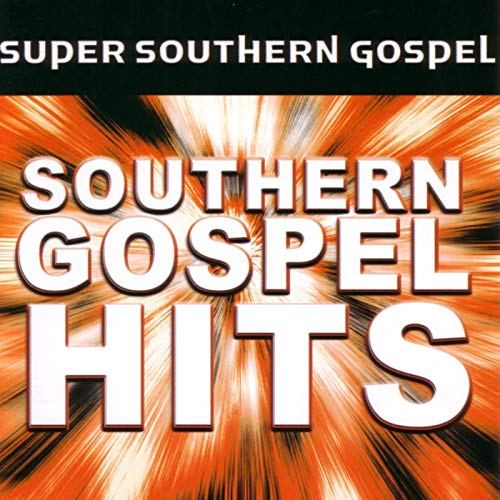 Super Southern Gospel Hits