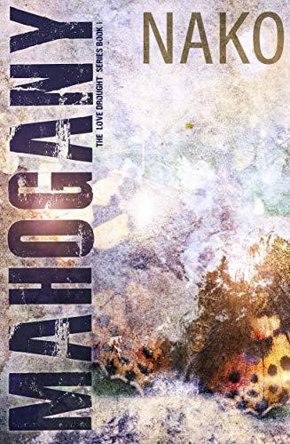 Mahogany: The Love Drought Series (100 Best Genesis Games)