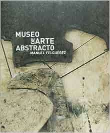 Amazon.com: Museo De Arte Abstracto Manue Felguerez