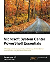 Microsoft System Center PowerShell Essentials Front Cover