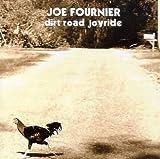 Dirt Road Joyride by Joe Fournier (2008-03-25)
