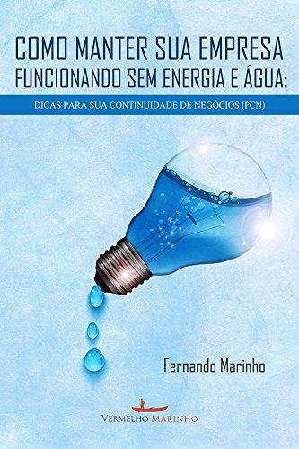 Como manter sua empresa funcionando sem energia e água: dicas para sua continuidade de negócios (PCN)