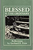 img - for Blessed Is the Ordinary book / textbook / text book