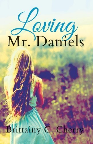 By Brittainy C. Cherry - Loving Mr. Daniels (2014-10-01) [Paperback]