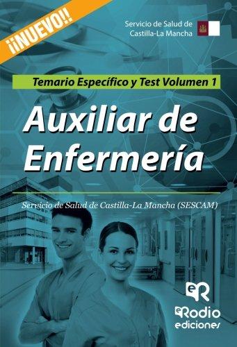 Auxiliar de Enfermeria. Servicio de Salud de Castilla-La Mancha (SESCAM). Temario Especifico y Test. Volumen 1 (Spanish Edition) [Varios Autores] (Tapa Blanda)