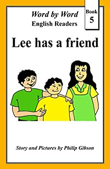 Lee has a friend (Word by Word graded readers, Book 5) by [Gibson, Philip]