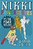 Nikki Powergloves VS the Power Outlaws (The Adventures of Nikki Powergloves Book 5)