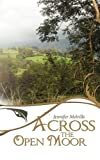 Across the Open Moor, Jennifer Melville, 1438930534