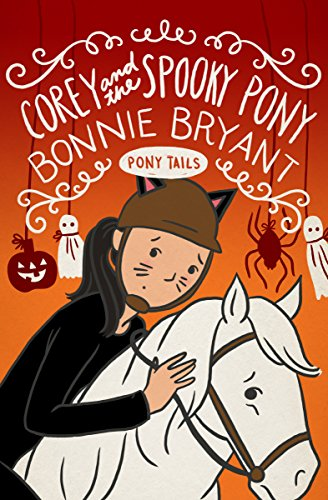Corey and the Spooky Pony (Pony Tails Book -
