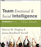 Team Emotional and Social Intelligence, William Hughes and Marcia Hughes, 0470259094