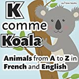 K comme koala: Animals from A to Z in French and English