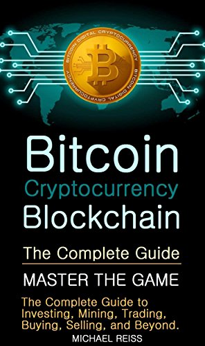 what is cryptocurrency your complete guide to bitcoin blockchain and beyond