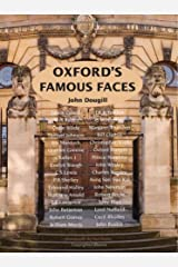 Oxford's Famous Faces: A Guide to Who They Are and Where They Lived by John Dougill (Illustrated, May 2007) Paperback