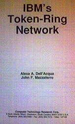 IBM's Token-Ring Network (Information technology report)